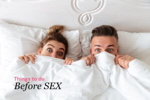 11 Things You Should Do Before Having Sex
