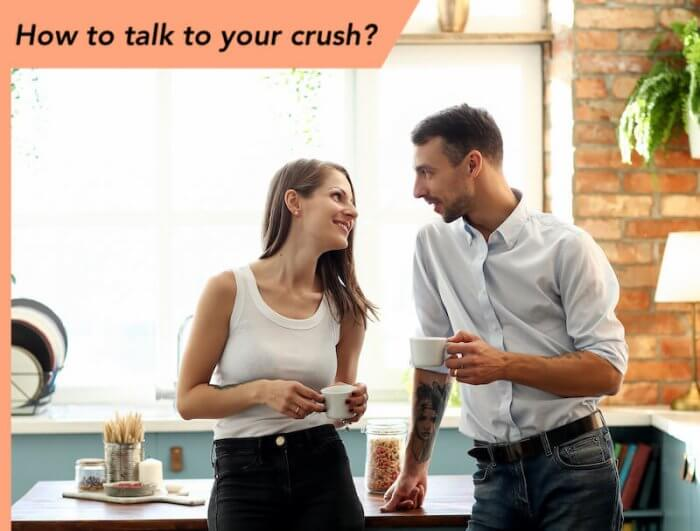 How to Talk to Your Crush