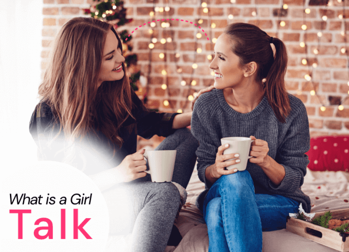 What Is a Girl Talk